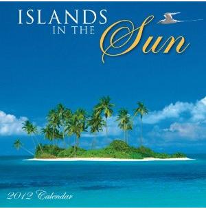 Islands in the Sun 2012 Calendar